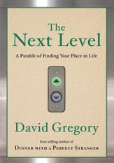 The Next Level: A Parable of Finding Your Place in Life - eBook