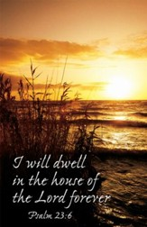 In the House of the Lord Forever (Psalm 23:6) Bulletins, 100
