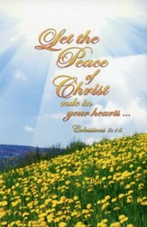 Let the Peace of Christ Rule in Your Hearts (Colossians 3:15, NIV) Bulletins, 100