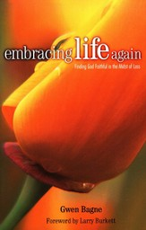 Embracing Life Again: Finding God Faithful in the Midst of Loss