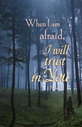 When I am Afraid, I Will Trust in You (Psalm 56:3, NIRV) Bulletins, 100