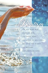 Baptism, To All Who Did Receive Him (John 1:12, NIV) Bulletins, 100