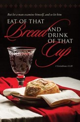 Communion, Eat Of That Bread (1 Corinthians 11:28) Bulletins, 100
