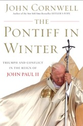 The Pontiff in Winter: Triumph and Conflict in the Reign of John Paul II - eBook
