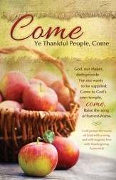 Come Ye Thankful People (Psalm 69:30) Bulletins, 100