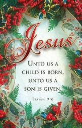 Jesus, Unto Us A Child Is Born (Isaiah 9:6) Bulletins, 100