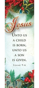 Jesus, Unto Us A Child Is Born (Isaiah 9:6) Bookmarks, 25