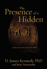 The Presence of a Hidden God: Evidence for the God of the Bible - eBook