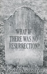 What if there Was No Resurrection? (KJV), Pack of 25 Tracts
