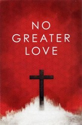 No Greater Love, Pack of 25 Tracts