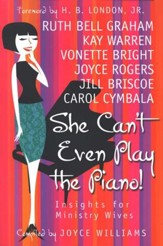 She Can't Even Play the Piano: Insights for Ministry Wives