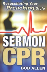 Sermon CPR: Resuscitating Your Preaching Style