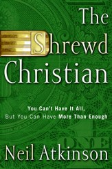 The Shrewd Christian: You Can't Have It All, But You Can Have More Than Enough - eBook