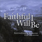 Faithful I Will Be CD