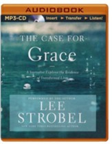 The Case for Grace: A Journalist Explores the Evidence of Transformed Lives - unabridged audiobook on MP3-CD