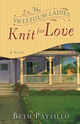The Sweetgum Ladies Knit for Love: A Novel - eBook