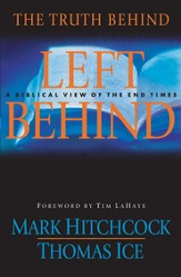 The Truth Behind Left Behind: A Biblical View of the End Times - eBook