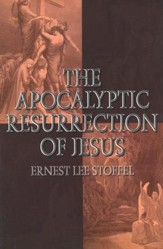 The Apocalyptic Resurrection of Jesus