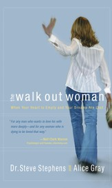 The Walk Out Woman: When Your Heart Is Empty and Your Dreams Are Lost - eBook