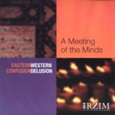 A Meeting of the Minds: Eastern Confusion, Western  Delusion, 3 CDs