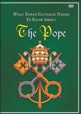 What Every Catholic Needs to Know About the Pope, DVD