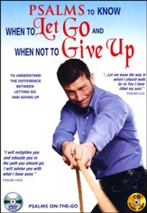 Psalms to Know When to Let Go and When Not to Give Up: DVD & CD