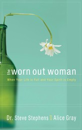 The Worn Out Woman: When Life is Full and Your Spirit is Empty - eBook