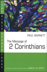 The Message of 2 Corinthians: The Bible Speaks Today [BST]
