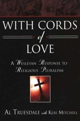 With Cords of Love: A Wesleyan Response to Religious Pluralism - Slightly Imperfect