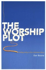 The Worship Plot: Finding Unity in Our Common Story