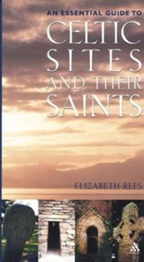 Definitive Guide to Celtic Sites and Their Saints