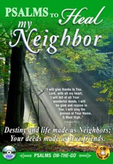 Psalms to Heal My Neighbor: DVD & CD