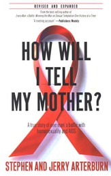 How Will I Tell My Mother? A True Story of One Man's    Battle with Homesexuality & AIDS