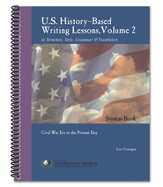 History-Based Writing Lessons Volume 2: Civil War Era to the Present Day Additional Student Book