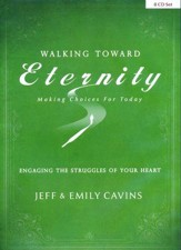 Walking Toward Eternity: Engaging the Struggles of Your Heart--CD Set, 8 CD's