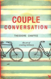 Couple Conversation: The Art of Creating Intimacy