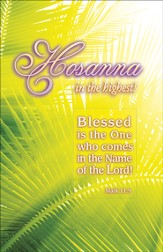Hosanna in the Highest! (Mark 11:9) Bulletins, 100