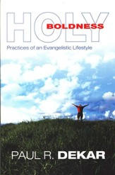 Holy Boldness: Practices of an Evangelistic Lifestyle