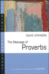The Message of Proverbs: The Bible Speaks Today [BST]