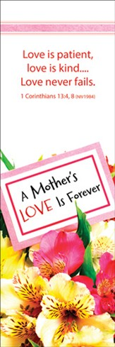 A Mother's Love is Forever Bookmarks (1 Corinthians 13:4, 8, NIV 1984)