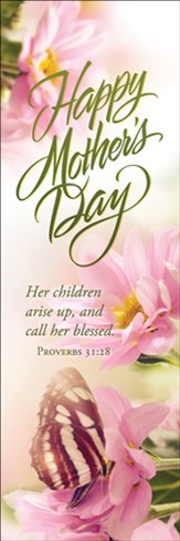 Happy Mother's Day Bookmarks (Proverbs 31:28) 25