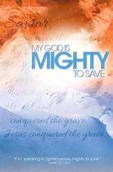 Mighty to Save (Isaiah 63:1, ESV) Bulletins, 100