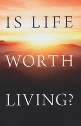 Is Life Worth Living?, Pack of 25 Tracts
