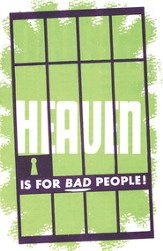 Heaven is for Bad People, Pack of 25 Tracts