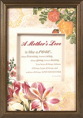 A Mother's Love is Like a Rose Framed Print