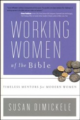 Working Women of the Bible: Timeless Mentors for Modern Women