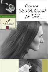 Women Who Achieved for God - eBook