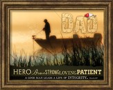 Dad, Hero, Brave, Strong, Loving, Patient Framed Art