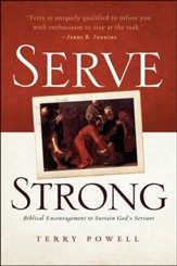 Serve Strong: Biblical Encouragement to Sustain God's Servant