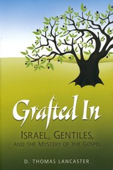 Grafted In: Israel, Gentiles, and the Mystery of the Gospel